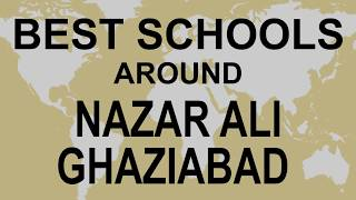 Best Schools around Nazar Ali  Ghaziabad  CBSE, Govt, Private, International | Edu Vision