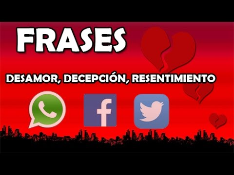 Frases De Desamor Decepción Resentimiento Para Whatsapp