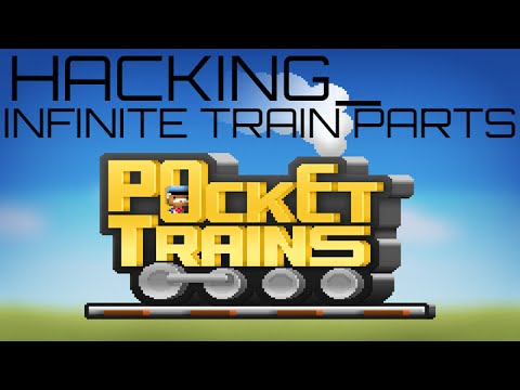 Hacking_ Pocket Trains | INFINITE TRAIN PARTS