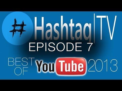 Hashtag TV - Episode 7 : Best of YouTube 2013