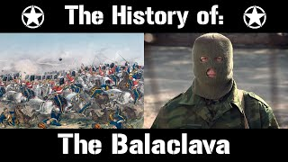 The History of The Balaclava M…