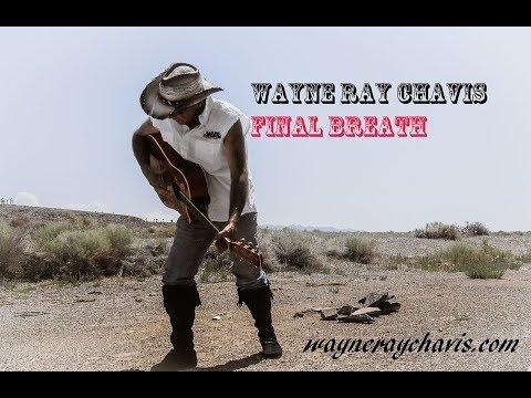 """Wayne Ray Chavis """"Final Breath""""(( teaser clip)) Mp3"""