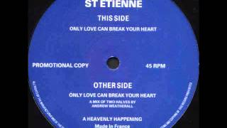 Saint Etienne - Only Love Can Break Your Heart (A Mix Of Two Halves) HQ AUDIO