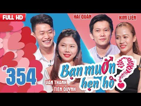 BẠN MUỐN HẸN HÒ | Tập 354 UNCUT | Văn Thành - Tiên Quỳnh | Hải Quân - Kim Liên | 040218 💖