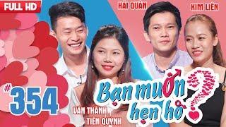 WANNA DATE| EP 354 UNCUT| Van Thanh - Tien Quynh| Hai Quan - Kim Lien|  040218 💖