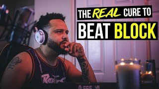 The REAL CURE To Your Music Producer BEAT BLOCK