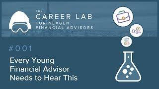 Every Young Financial Advisor Needs to Hear This