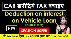 NEW Income Tax Deduction u/s 80EEB on car loan   Deduction on E-Vehicle loan interest  80EEB