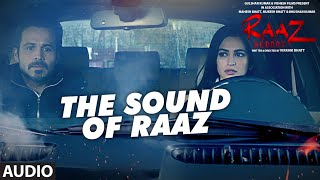 THE SOUND OF RAAZ  Full Audio Song | Raaz Reboot | Emraan Hashmi, Kriti Kharbanda, Gaurav Arora