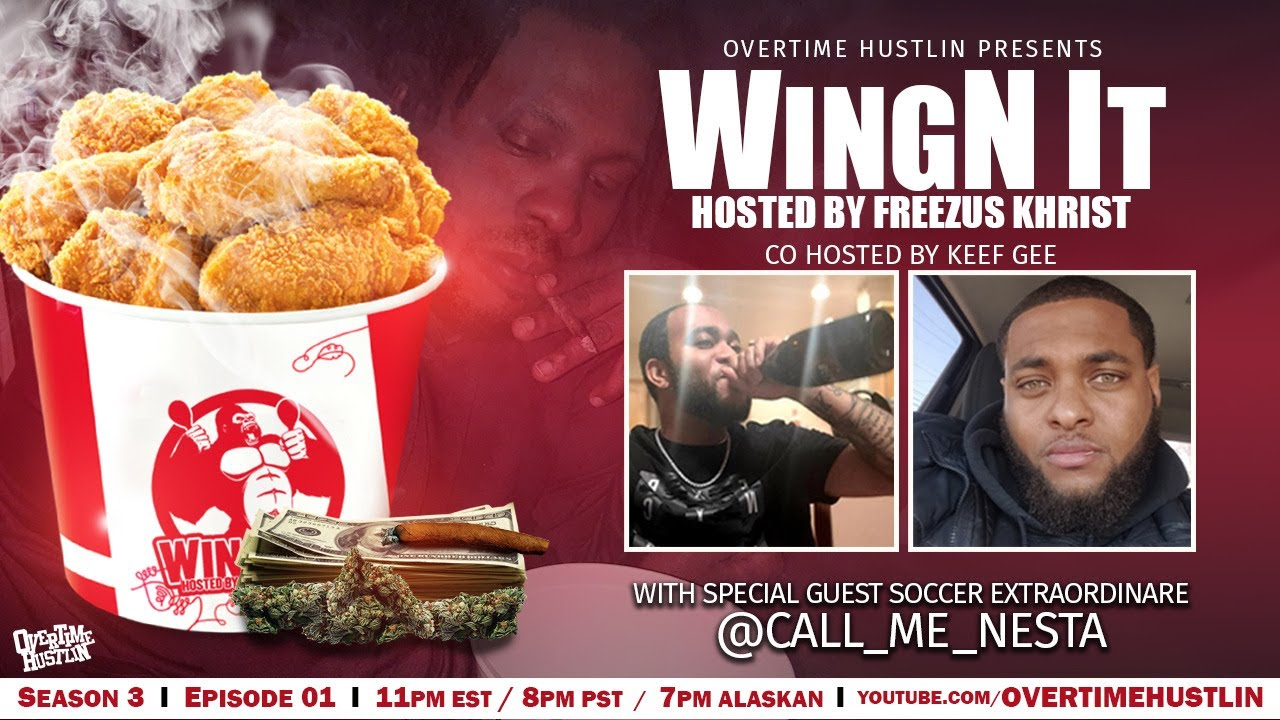 WingN It (Hosted By Freezus Khrist) : Season 3 Ep. 1 : @Call_Me_Nesta : Powered By OTH