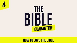 The Bible Quarantine (ASL) Episode 4 - How to love the Bible