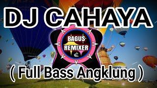 DJ CAHAYA | MEMANG MEMBUTAKAN MATA | TIKTOK VIRALL VERSI ANGKLUNG by BAGUS REMIXER
