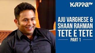 I Personally - Aju Varghese & Shaan Rahman | Jacobinte Swargarajyam spl. (Part 1) - Kappa TV