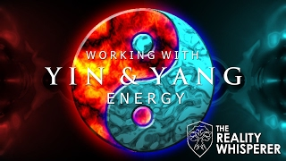 Working with Yin and Yang Energy