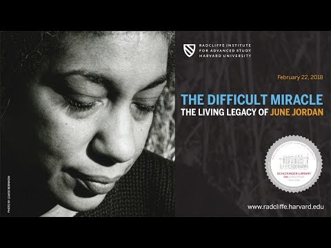 The Difficult Miracle: The Living Legacy of June Jordan || Radcliffe Institute