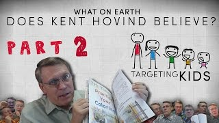 What On Earth Does Kent Hovind Believe — Part 2 — Targeting Kids