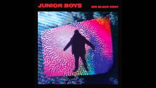 Junior Boys - Baby Give Up On It