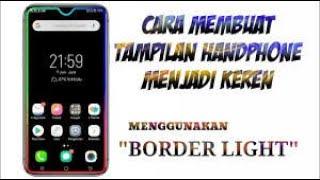 Cara Membuat Tepi Android Menyala Warna Warni Dengan Border Light Terbaru 2021