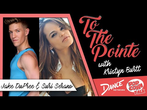 Jake DuPree & Suri Serano – To The Pointe with Kristyn Burtt