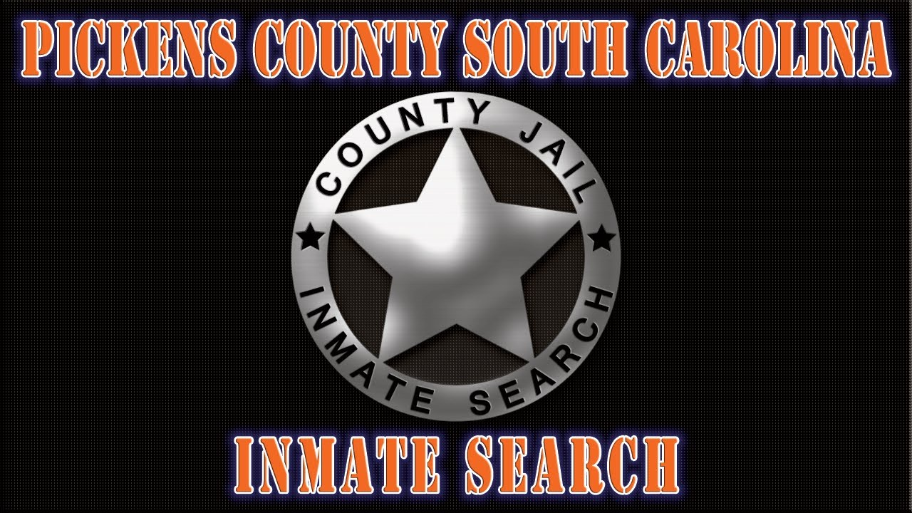 Pickens County Detention Center SC Inmate Search