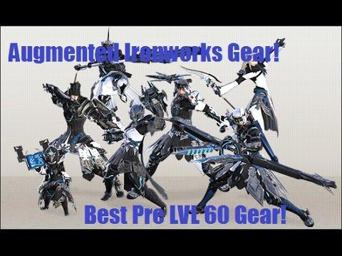 Final Fantasy XIV Augmented Ironworks gear Best Pre LVL 60 Gear!