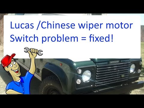 Land Rover Lucas wiper motor problems and fix!