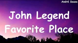 John Legend - Favorite Place (Tradução/Legendado)