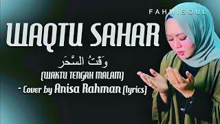 Download Mp3 Waqtu Sahar Cover By Anisa Rahman  Full Lirik Arab Latin Terjemah Terbaru