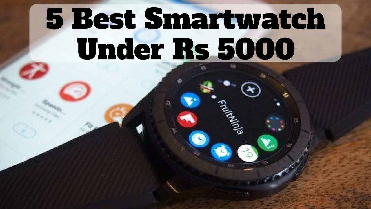 e6d3d3bcce2 Top 5 Best Smartwatches Under Rs 5000 In 2018 - YouTube