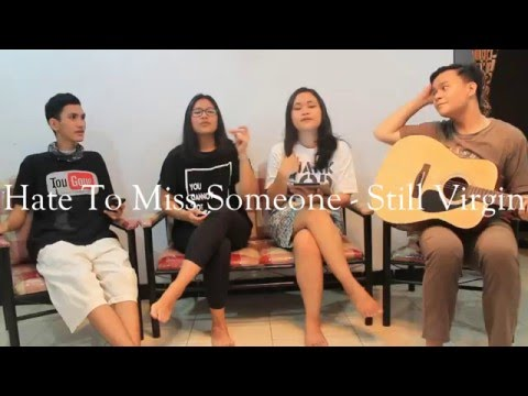 Hate To Miss Someone - Still Virgin Cover