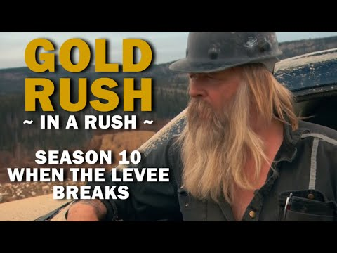 Gold Rush (In A Rush) | Season 10, Episode 10 | When The Levee Breaks