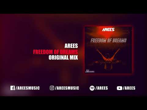 AREES - Freedom Of Dreams (Orginal Mix)