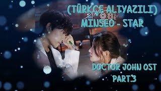 (Türkçe Altyazılı) 민서 Minseo - 'Star' 의사요한 Doctor John OST Part.3