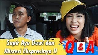 Q&A | EKSPRESI SUPIR AYU DEWI