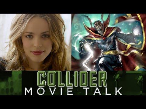 Collider Movie Talk - Doctor Strange Casts Rachel McAdams