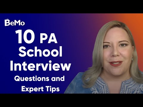 10 PA School Interview Questions And Expert Tips | BeMo Academic Consulting