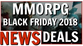 MMORPG Black Friday 2018 Sales, Deals and Discounts Roundup
