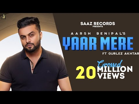yaar-mere-(full-video)-aarsh-benipal-ft-gurlez-akhtar-|-latest-punjabi-songs-2019-||-saaz-records