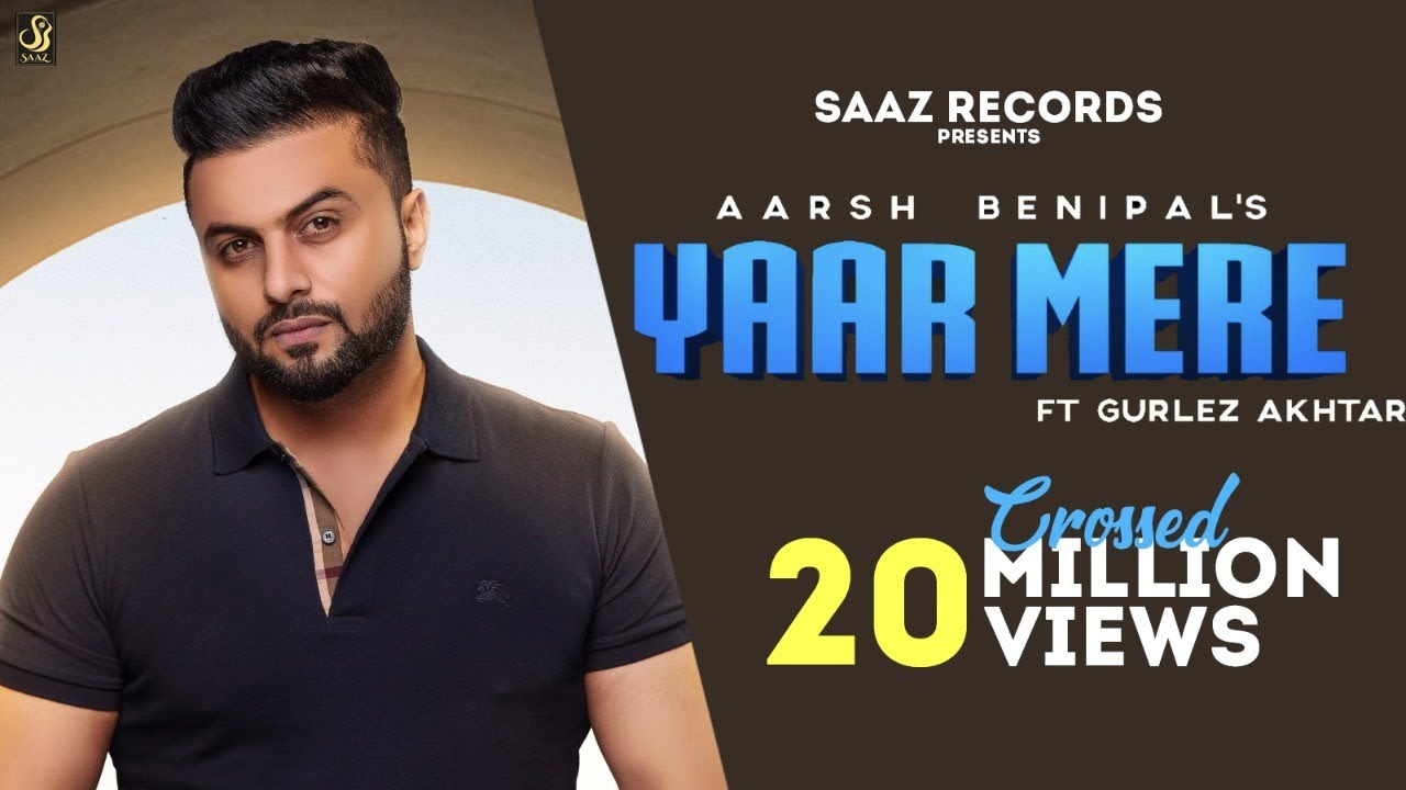 Yaar Mere (Full Video) Aarsh Benipal ft Gurlez Akhtar | Latest Punjabi Songs 2019 || Saaz Records