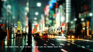 Gabi Newman feat. Aaron Lordson - Let Me Love You (Newman Vocal Mix)