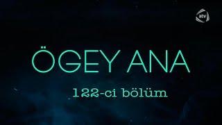 Ögey ana (122-ci bölüm)