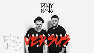 The Motans - Versus (Dirty Nano Remix)
