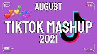 TikTok Mashup August 2021  (Not Clean)