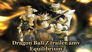Dragon Ball Z trailer amv - Equilibrium