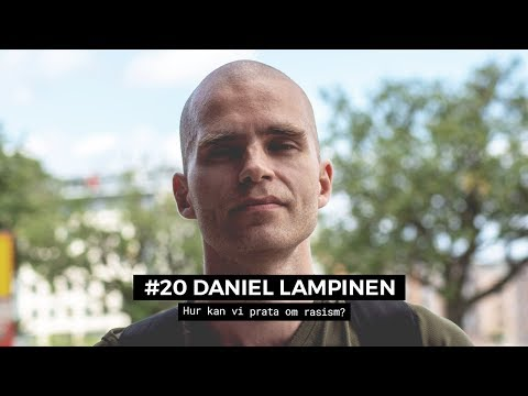 #20 Daniel Lampinen - Hur kan vi prata om rasism?