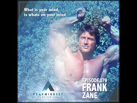 Frank Zane On Mind Body Connection Through The LEARN Formula  With Mathew Park