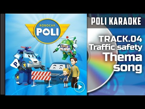 Poli Karaoke : Track 04. Traffic safety with poli Thema song | Robocar Poli Special