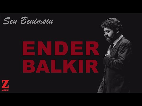 Ender Balkır - Sen Benimsin [ Single © 2021 Z Müzik ]