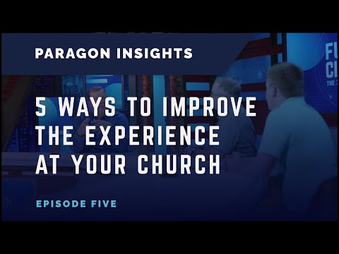5 Ways To Improve the Experience at Your Church