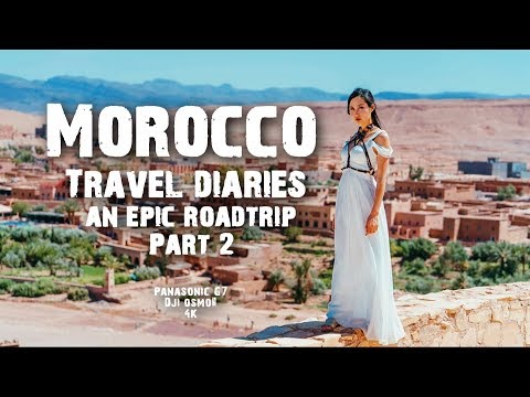 Morocco: Travel diaries of an epic roadtrip 2of2 in 4K